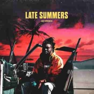 Late Summers BY Jay Prince
